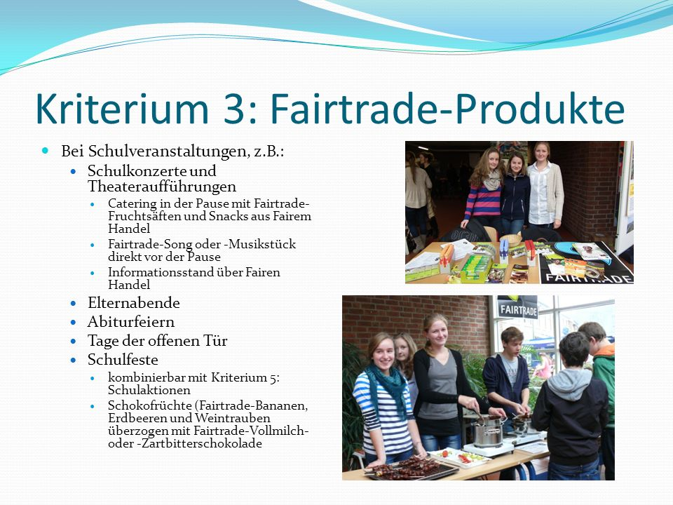 Kriterium 3: Fairtrade-Produkte