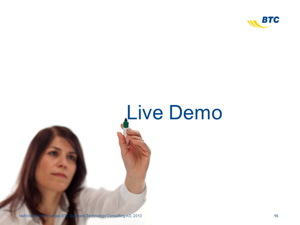 Live Demo NetWork Forum Energie, BTC Business Technology Consulting AG, 2013