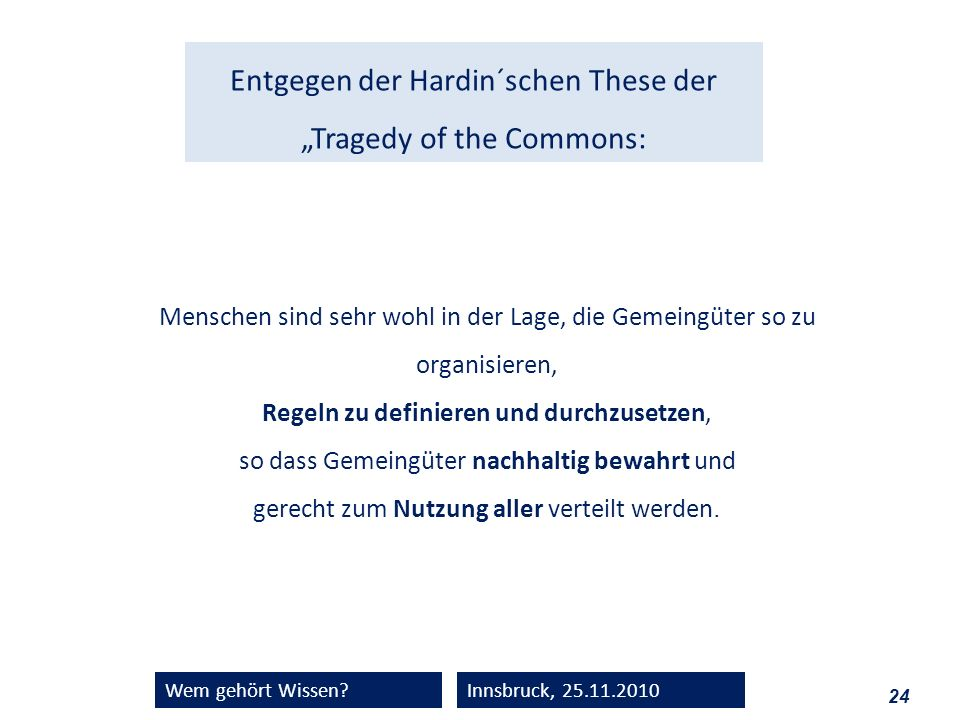 "Entgegen der Hardin´schen These der ""Tragedy of the Commons:"