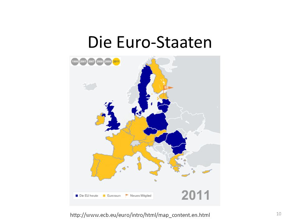 Die Euro-Staaten http://www.ecb.eu/euro/intro/html/map_content.en.html