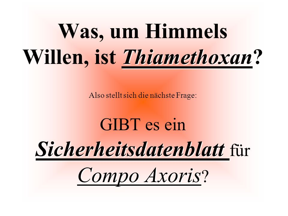 Was, um Himmels Willen, ist Thiamethoxan