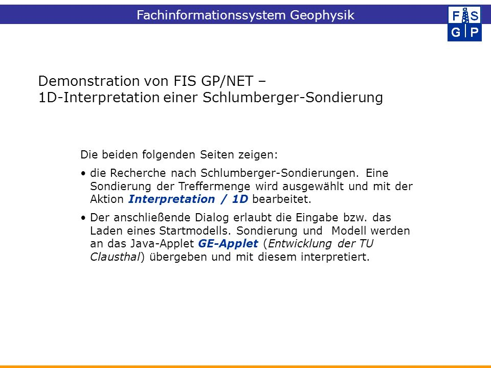 Demonstration von FIS GP/NET –
