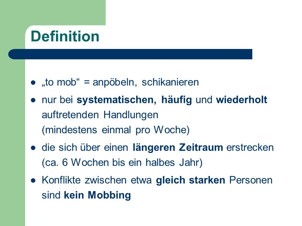 "Definition ""to mob = anpöbeln, schikanieren"