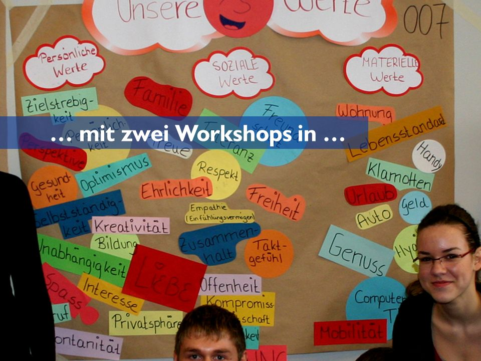 … mit zwei Workshops in …