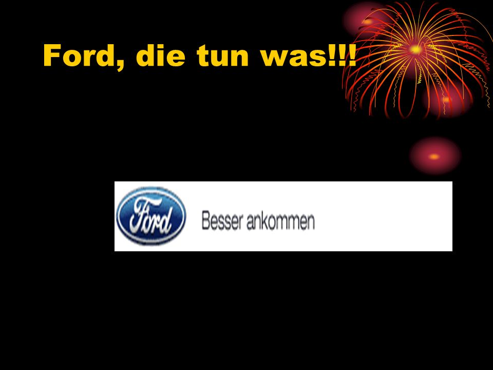Ford, die tun was!!!