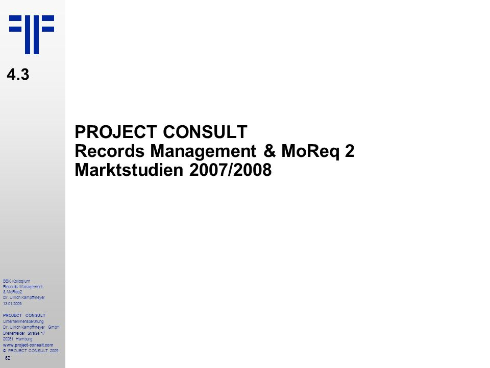 PROJECT CONSULT Records Management & MoReq 2 Marktstudien 2007/2008
