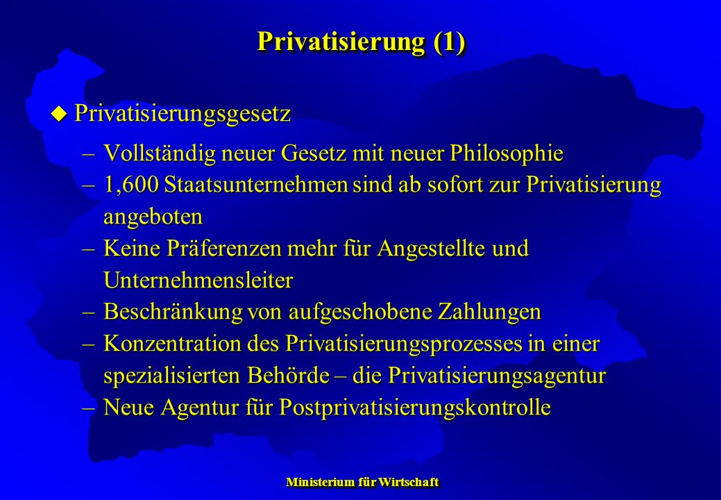 Privatisierung (1) Privatisierungsgesetz