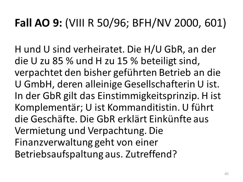 Fall AO 9: (VIII R 50/96; BFH/NV 2000, 601)