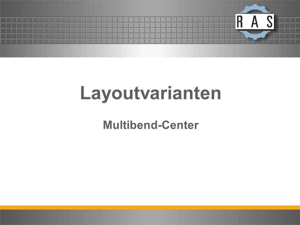 Layoutvarianten Multibend-Center