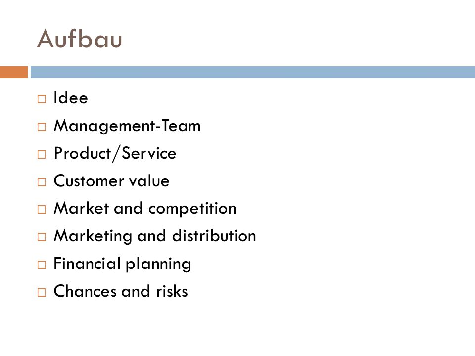 Aufbau Idee Management-Team Product/Service Customer value
