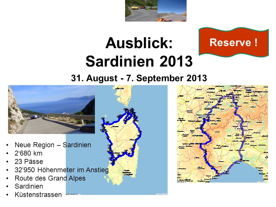 Ausblick: Sardinien 2013 Reserve ! 31. August - 7. September 2013