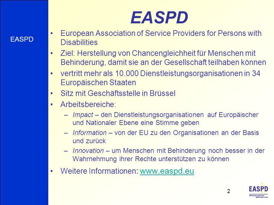 EASPD European Association of Service Providers for Persons with Disabilities.