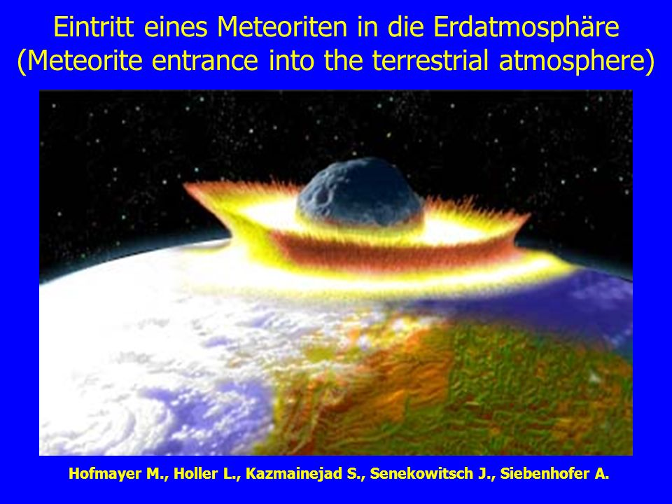 Eintritt eines Meteoriten in die Erdatmosphäre (Meteorite entrance into the terrestrial atmosphere)