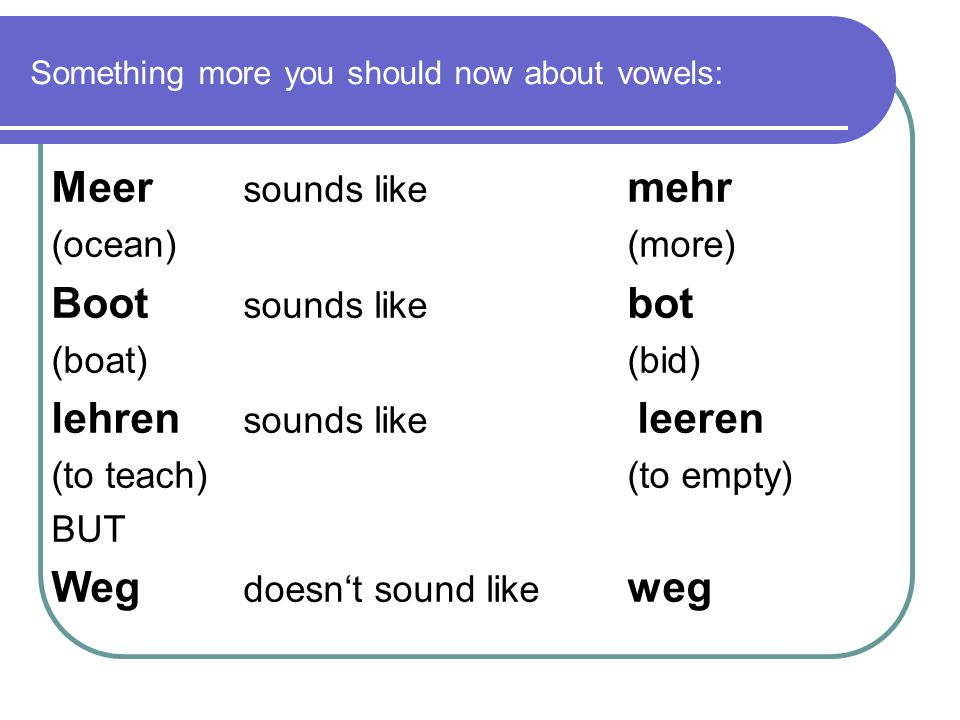 Something more you should now about vowels: