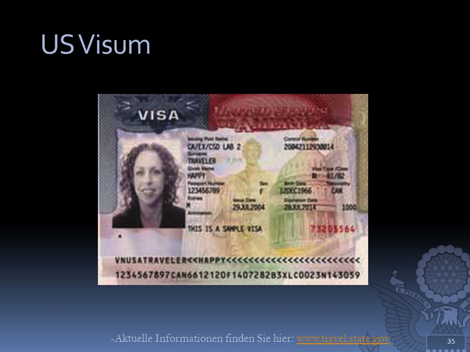US Visum -Aktuelle Informationen finden Sie hier: www.travel.state.gov