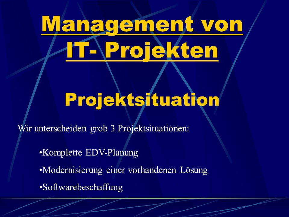 Management von IT- Projekten Projektsituation