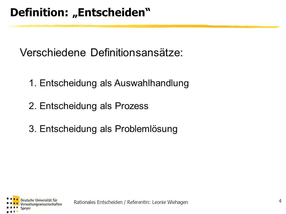 "Definition: ""Entscheiden"