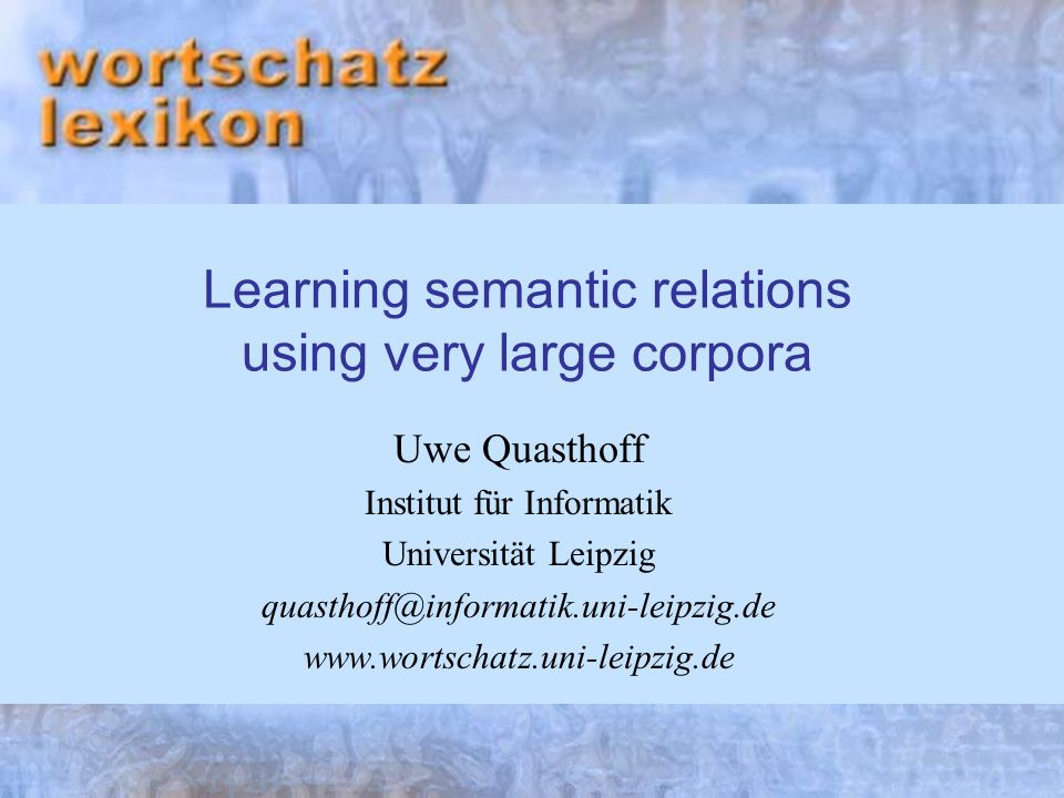 Learning semantic relations using very large corpora