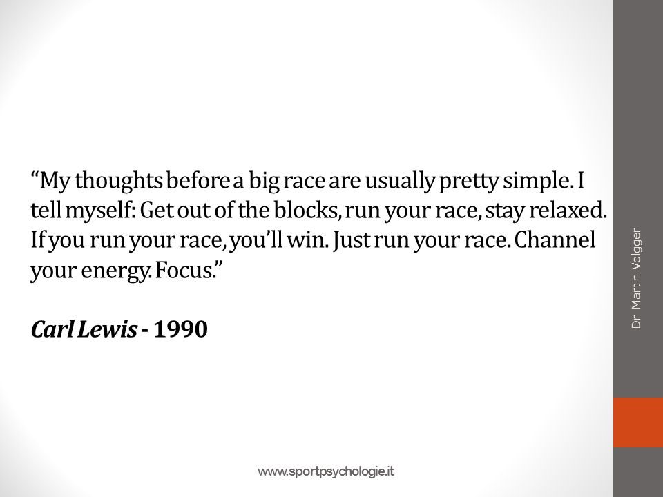 My thoughts before a big race are usually pretty simple