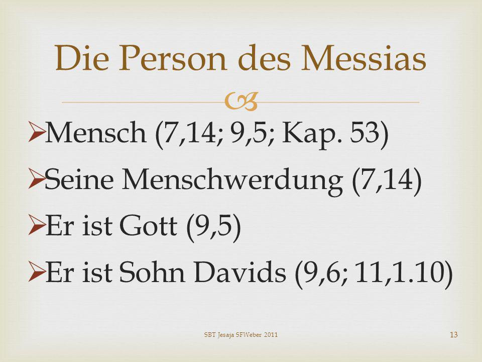 Die Person des Messias Mensch (7,14; 9,5; Kap. 53)