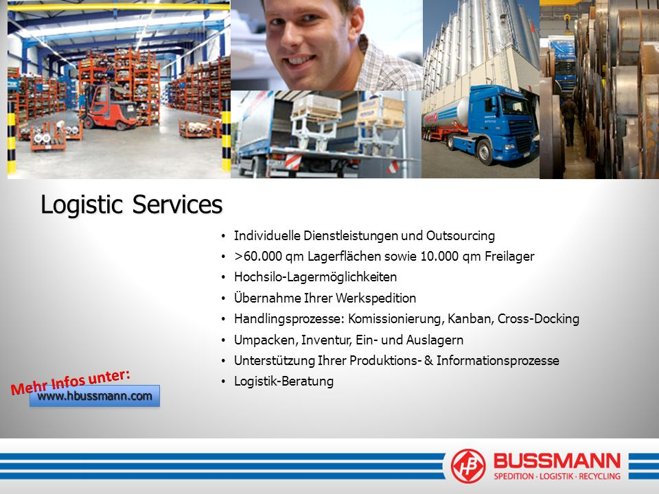 Logistic Services Mehr Infos unter: