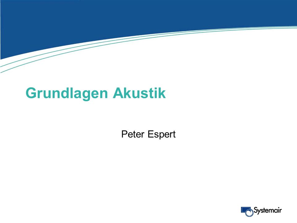 Grundlagen Akustik Peter Espert. - ppt herunterladen