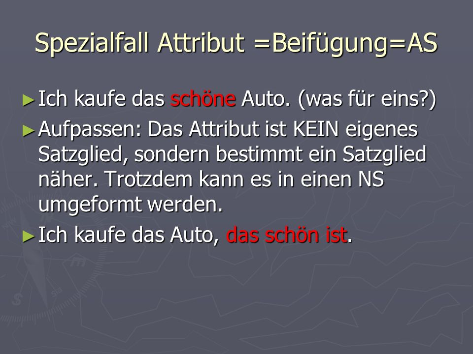 Spezialfall Attribut =Beifügung=AS