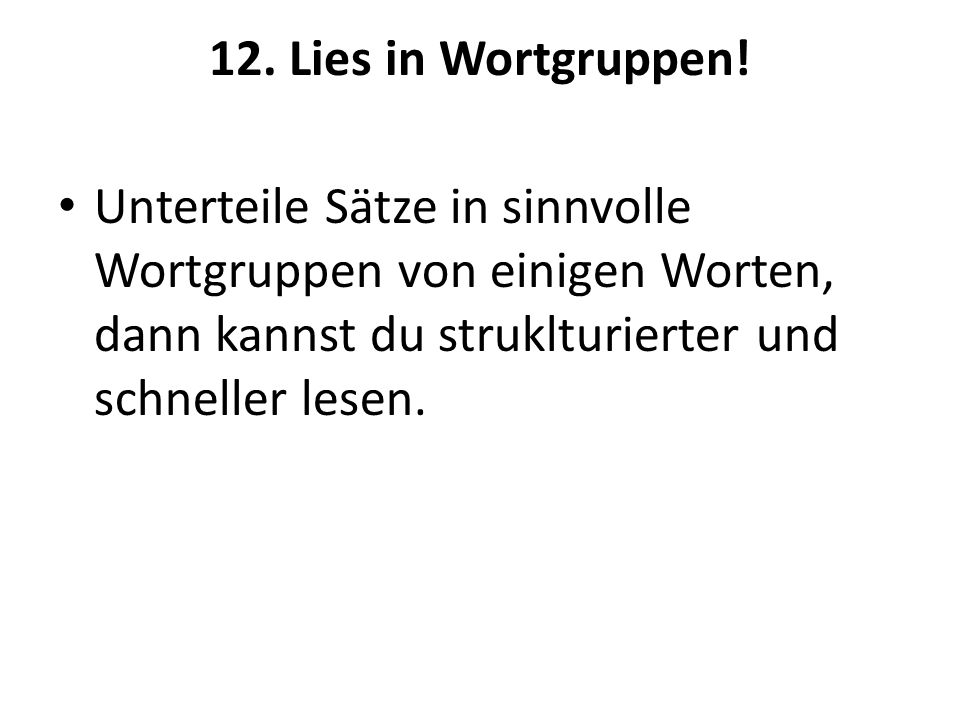 12. Lies in Wortgruppen.