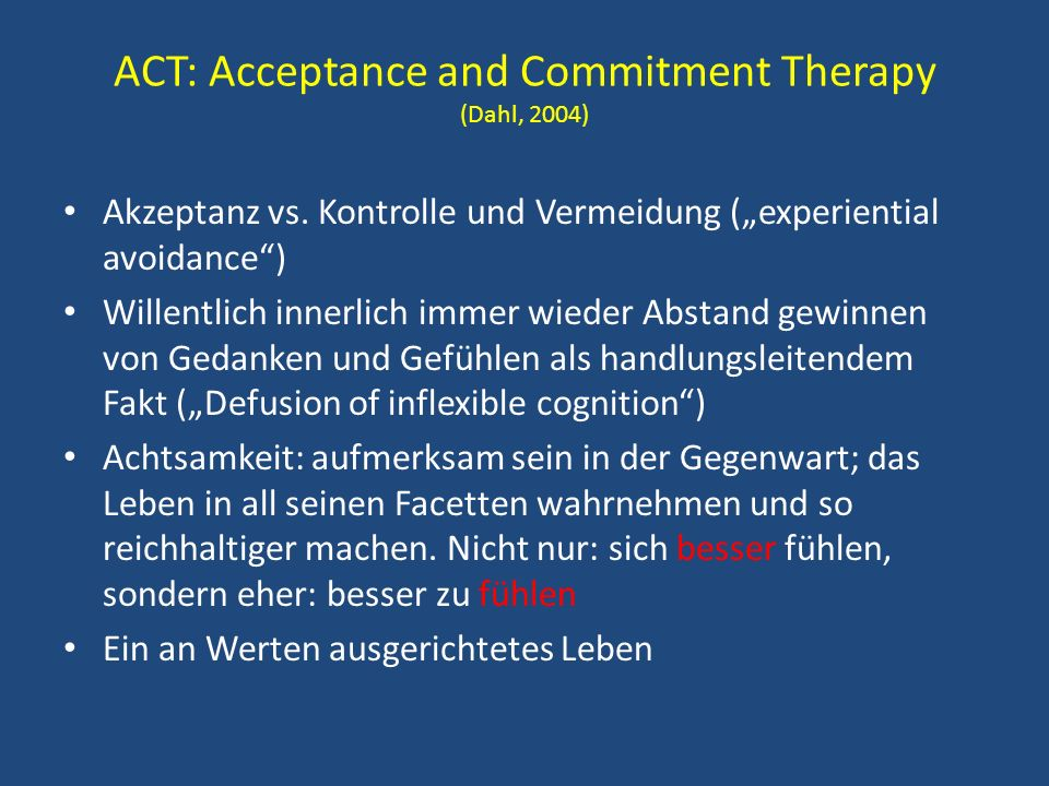 ACT: Acceptance and Commitment Therapy (Dahl, 2004)