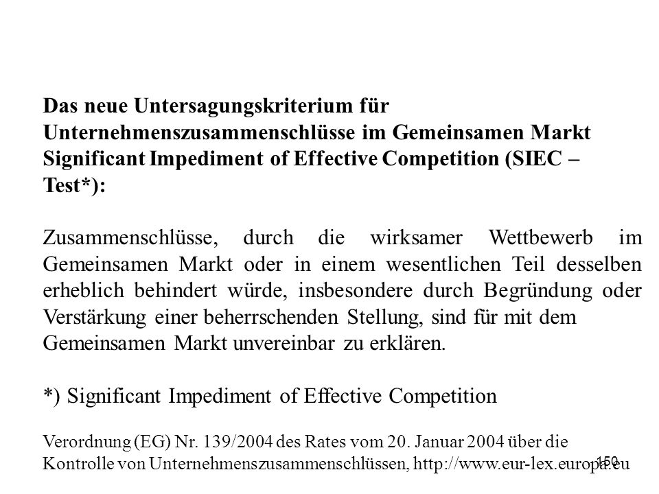 Significant Impediment of Effective Competition (SIEC –Test*):