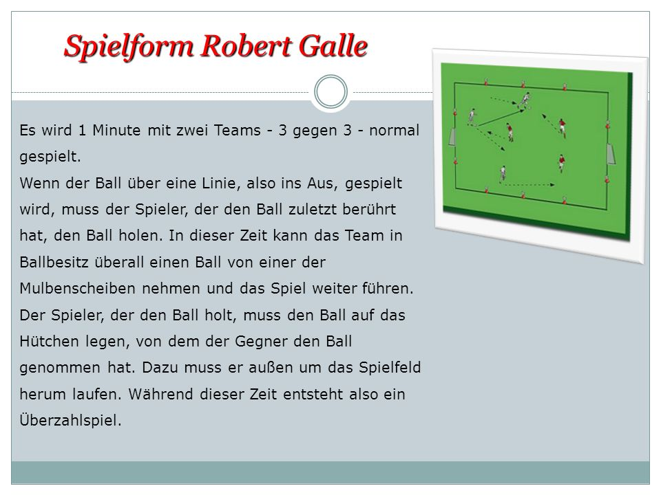 Spielform Robert Galle