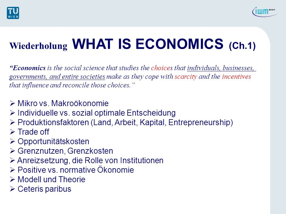 Wiederholung WHAT IS ECONOMICS (Ch.1)
