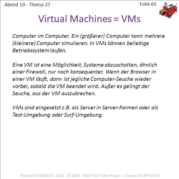 Abend 10 - Thema 27 Folie 65. Virtual Machines = VMs.