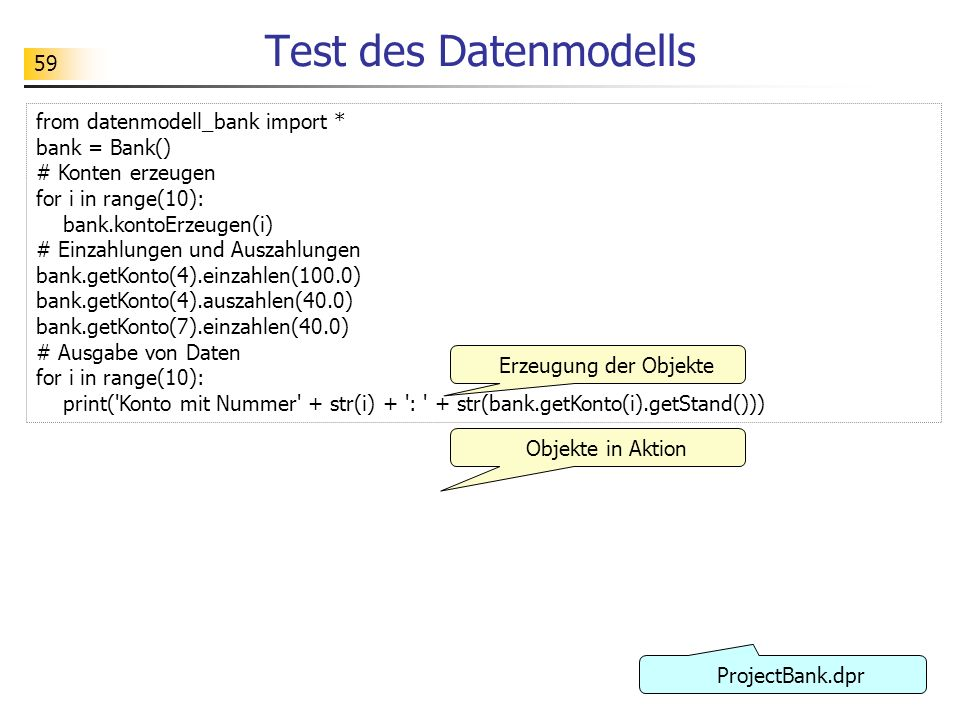 Test des Datenmodells from datenmodell_bank import * bank = Bank()