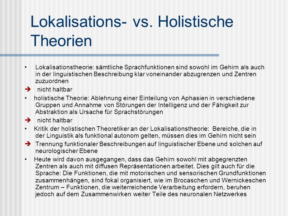 Lokalisations- vs. Holistische Theorien