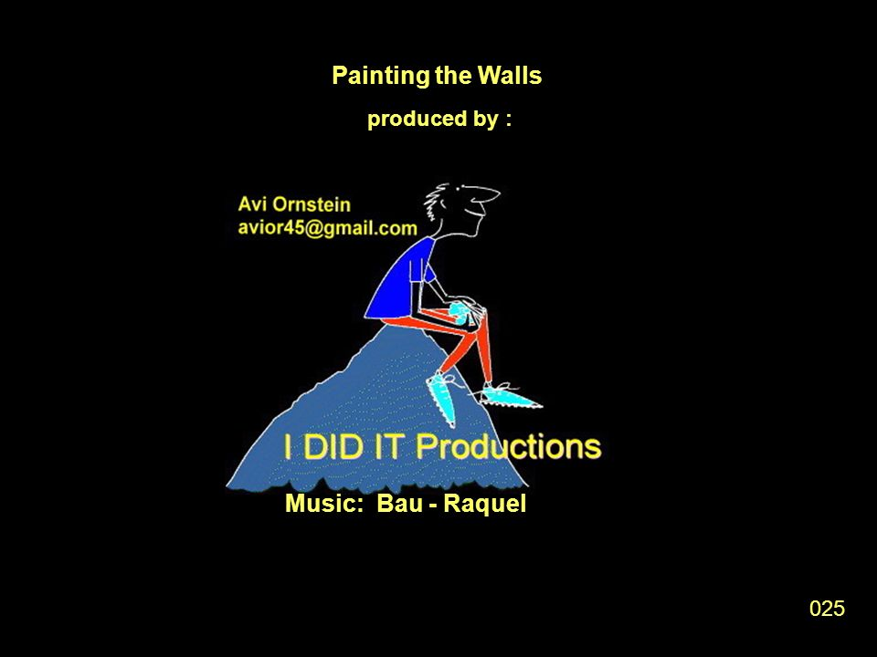 Painting the Walls produced by : Music: Bau - Raquel 025