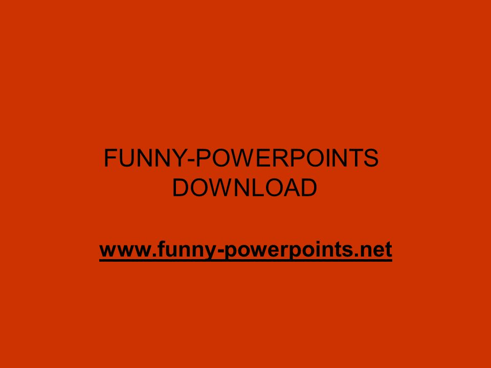FUNNY-POWERPOINTS DOWNLOAD