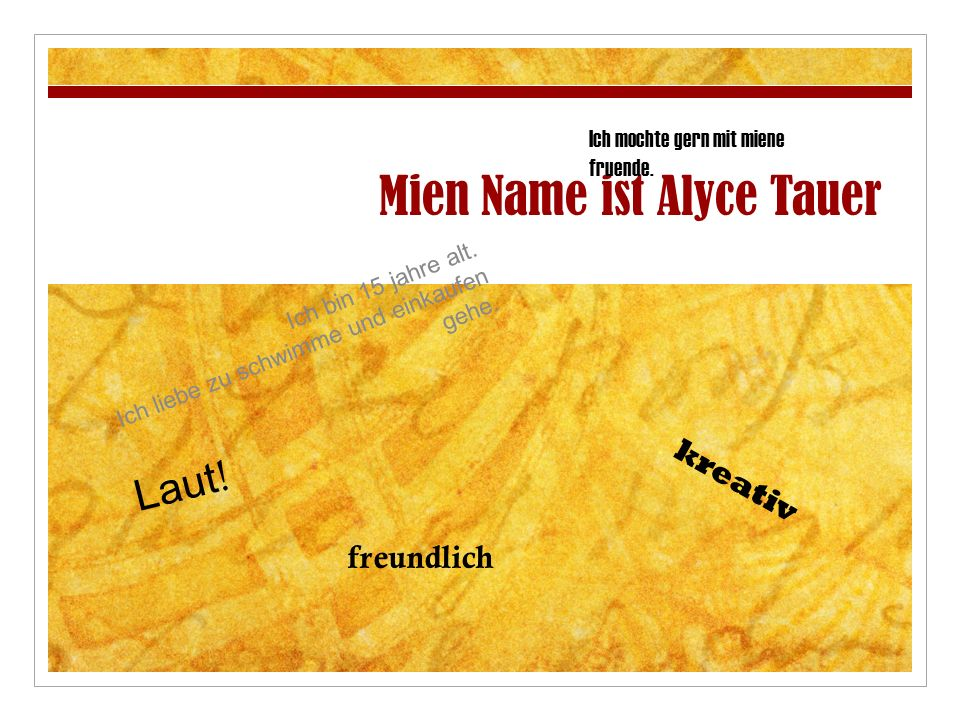 Mien Name ist Alyce Tauer