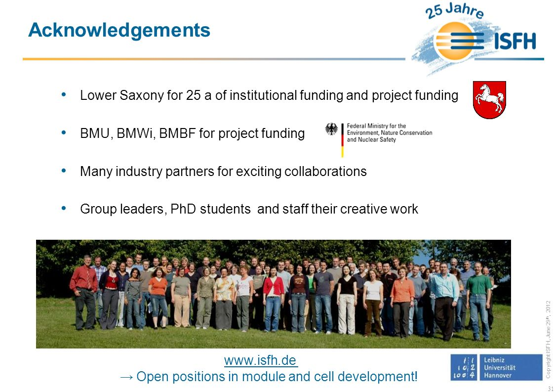 Acknowledgements Lower Saxony for 25 a of institutional funding and project funding. BMU, BMWi, BMBF for project funding.