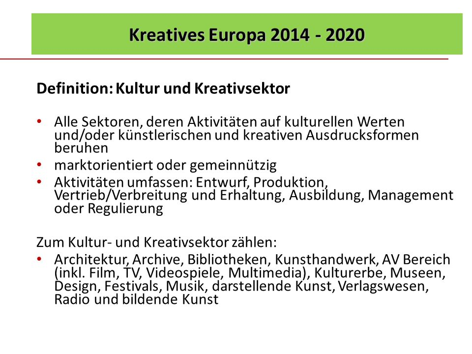 Kreatives Europa 2014 - 2020 Definition: Kultur und Kreativsektor
