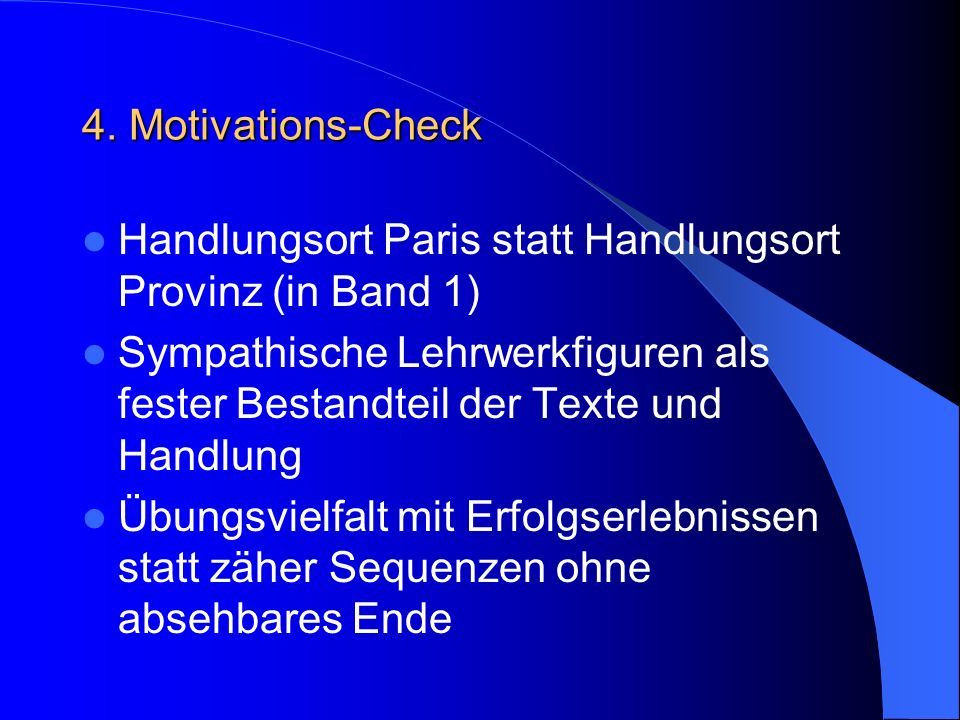 4. Motivations-Check Handlungsort Paris statt Handlungsort Provinz (in Band 1)