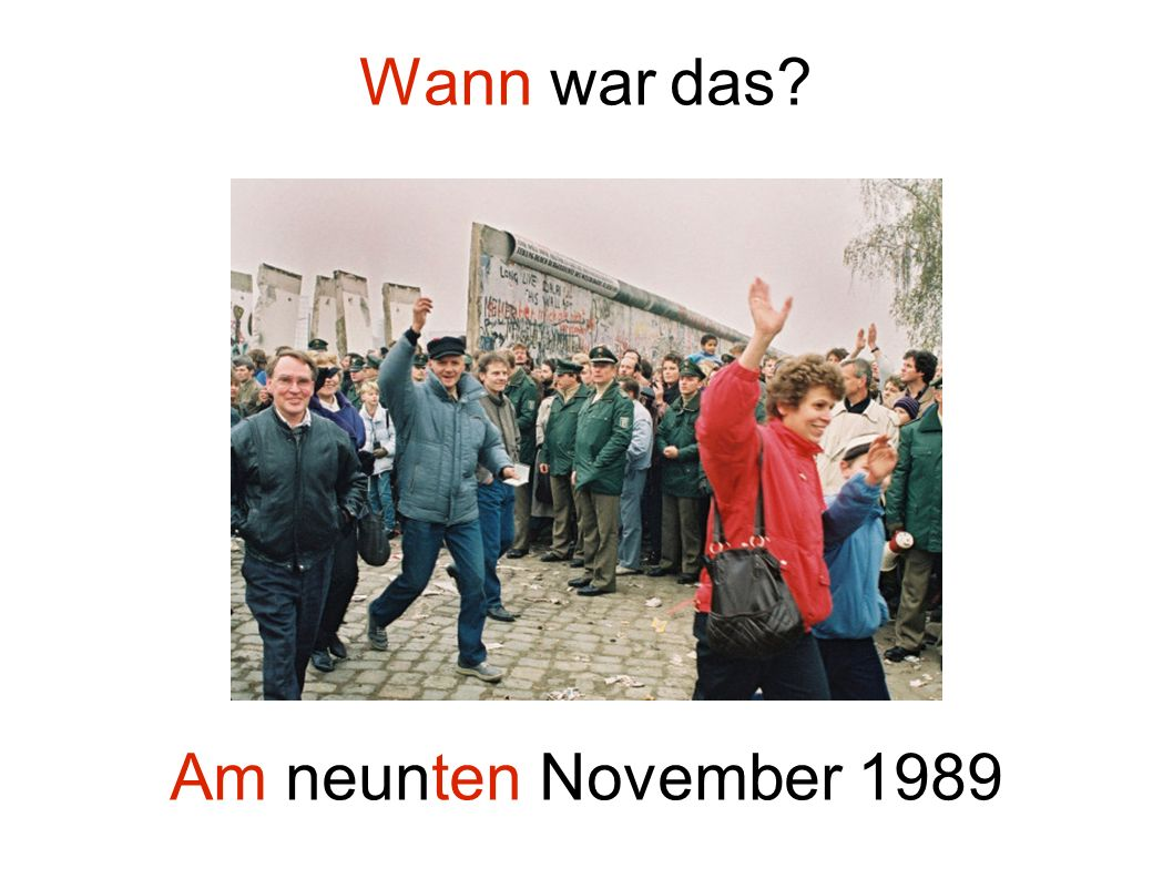 Wann war das Am neunten November 1989