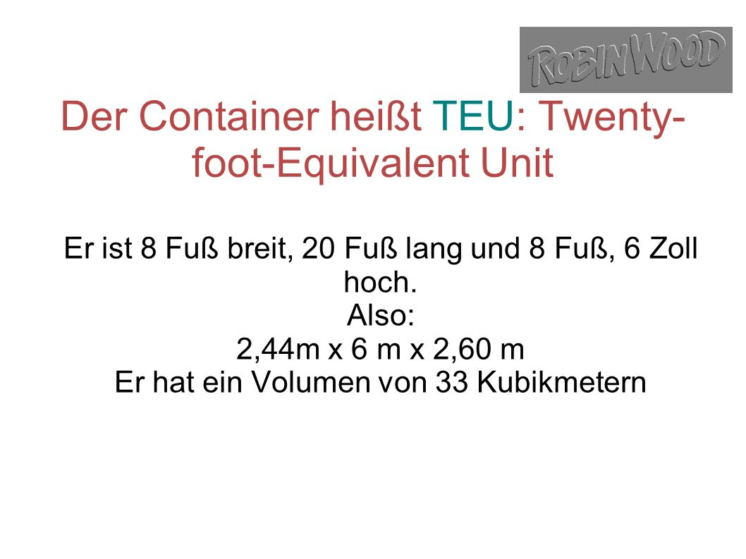 Der Container heißt TEU: Twenty-foot-Equivalent Unit
