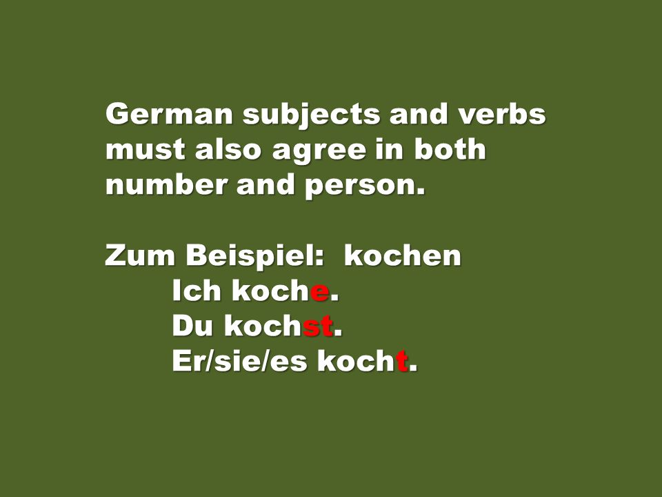 German subjects and verbs must also agree in both number and person