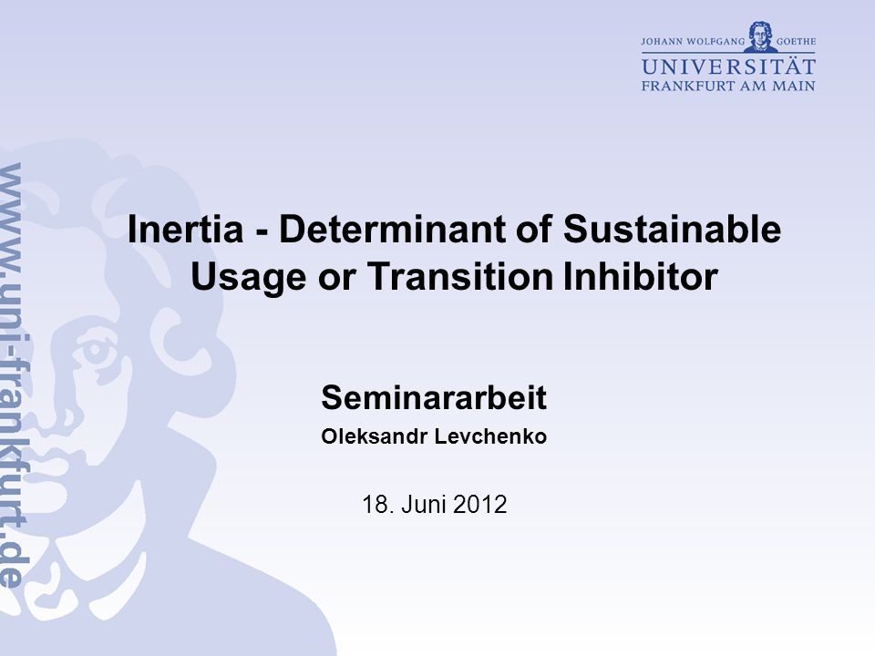 Inertia - Determinant of Sustainable Usage or Transition Inhibitor