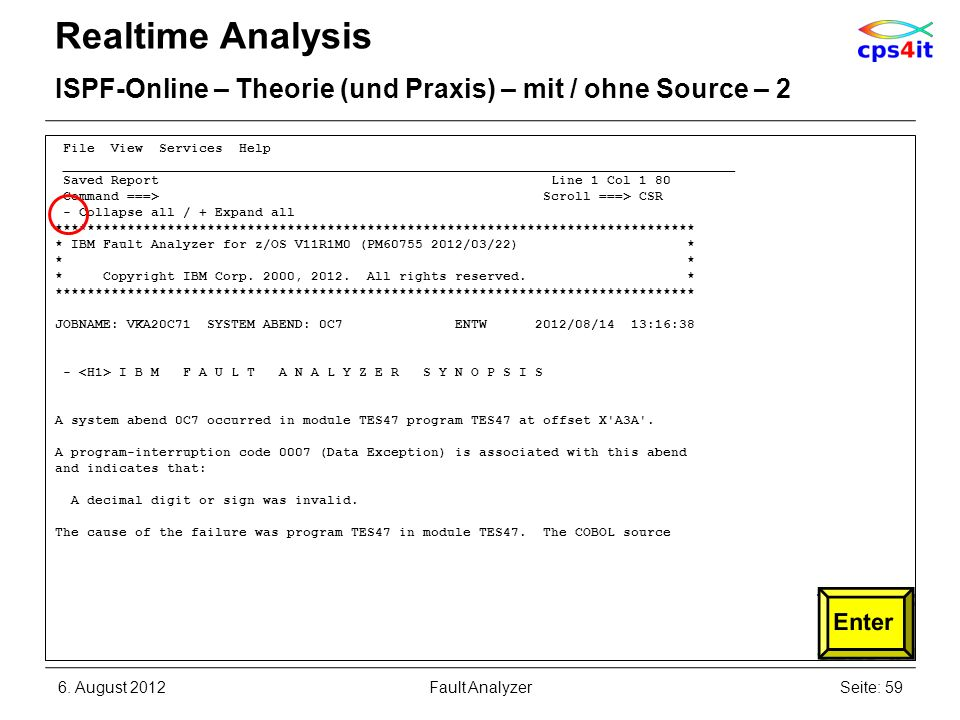 Realtime Analysis ISPF-Online – Theorie (und Praxis) – mit / ohne Source – 2. File View Services Help.