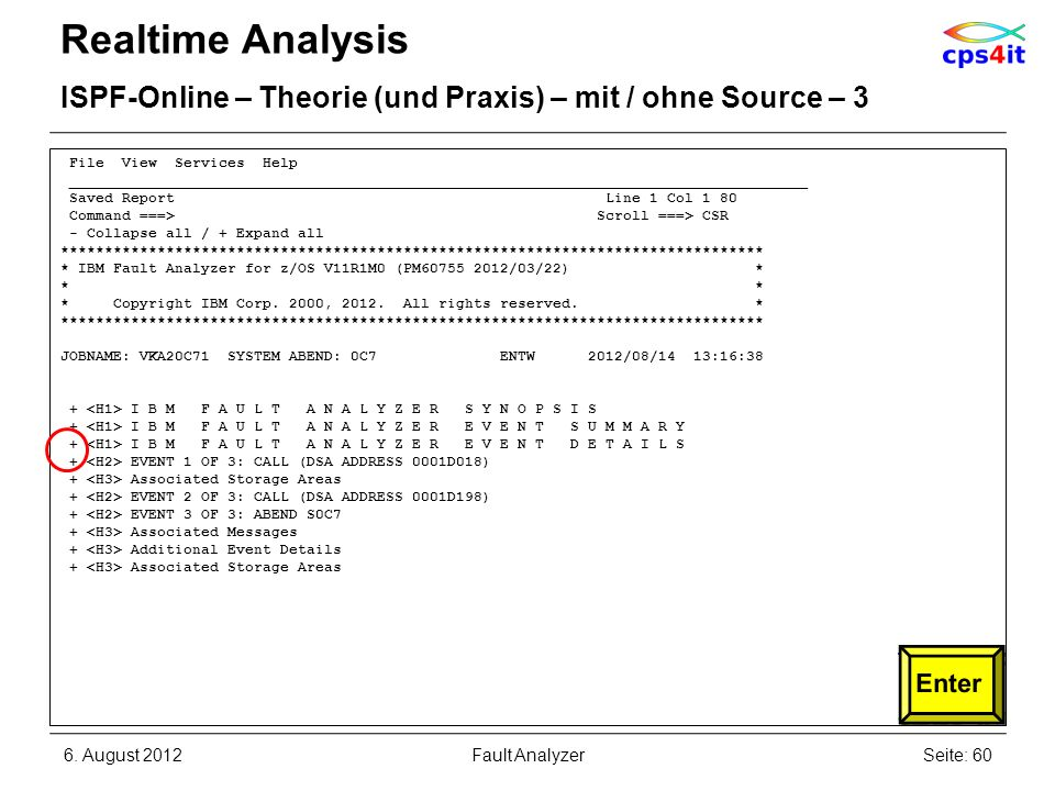 Realtime Analysis ISPF-Online – Theorie (und Praxis) – mit / ohne Source – 3. File View Services Help.