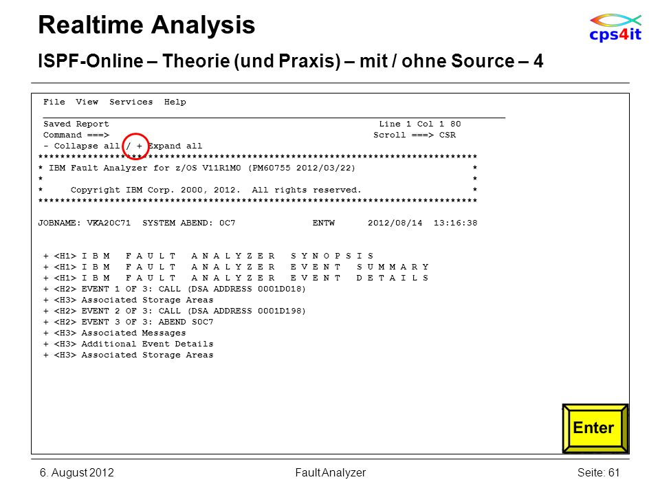 Realtime Analysis ISPF-Online – Theorie (und Praxis) – mit / ohne Source – 4. File View Services Help.