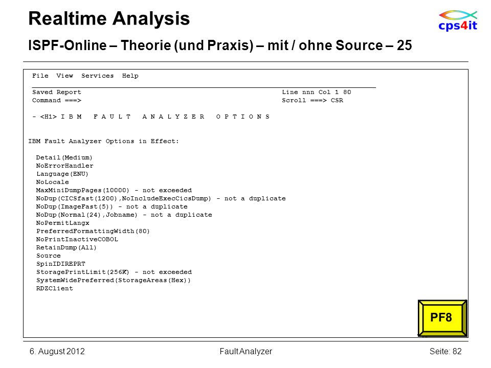 Realtime Analysis ISPF-Online – Theorie (und Praxis) – mit / ohne Source – 25. File View Services Help.