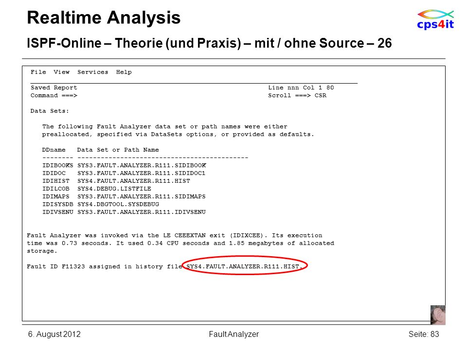 Realtime Analysis ISPF-Online – Theorie (und Praxis) – mit / ohne Source – 26. File View Services Help.